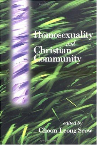Homosexuality and Christian community by Choon-Leong Seow, editor.