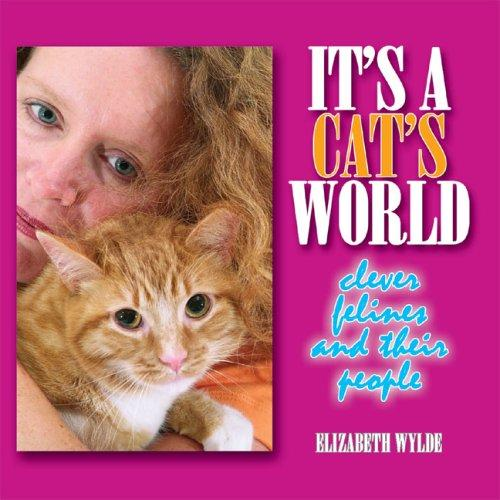 It's a Cat's World by Elizabeth Wylde