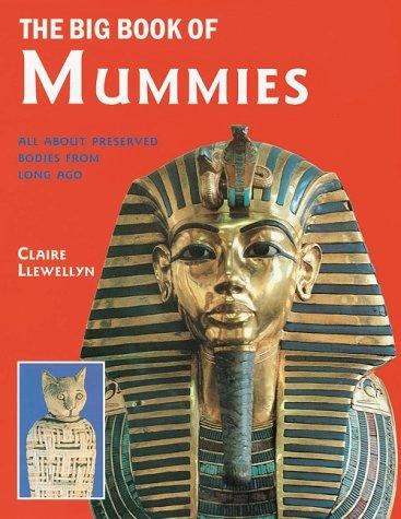 The Big Book of Mummies by Claire Llewellyn