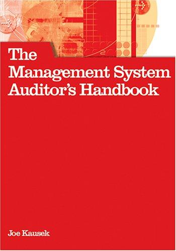 The Management System Auditor's Handbook by Joe Kausek