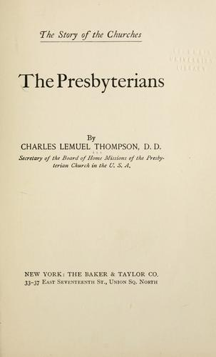 The Presbyterians by Thompson, Charles L.
