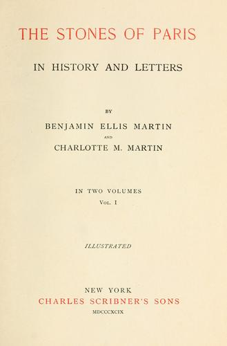 The stones of Paris in history and letters by Martin, Benjamin Ellis