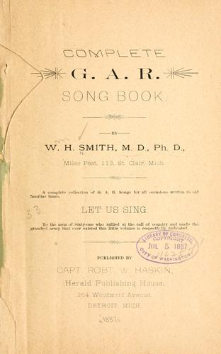 Complete G. A. R. song book by Smith, William Henry