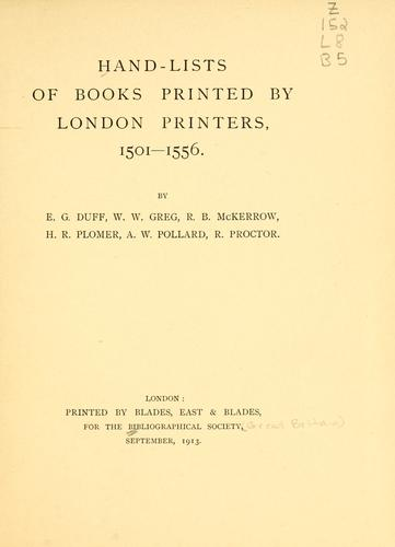 Hand-lists of books printed by London printers, 1501-1556 by Bibliographical Society (Great Britain)
