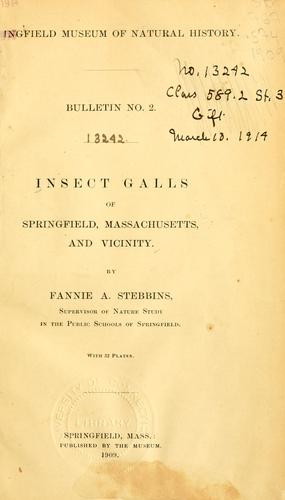 Insect galls of Springfield, Massachusetts, and vicinity by Fannie Adelle Stebbins