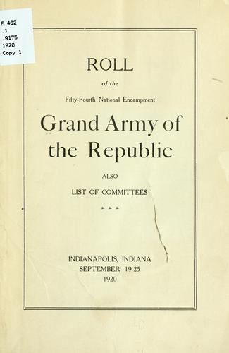 Roll of the Fifty-fourth national encampment, Grand army of the republic by Grand army of the republic. National encampment. 54th, Indianapolis, 1920.