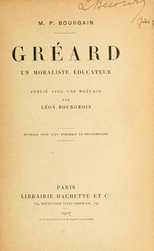 Greard, un moraliste educateur by M. P. Bourgain