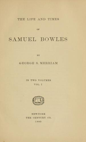 The life and times of Samuel Bowles