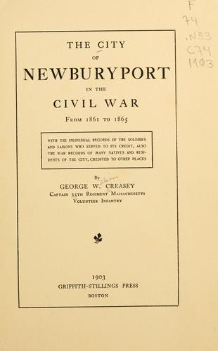 The city of Newburyport in the Civil War from 1861 to 1865 by George William Creasey