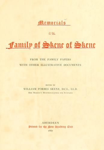 Memorials of the family of Skene of Skene by Skene, William Forbes