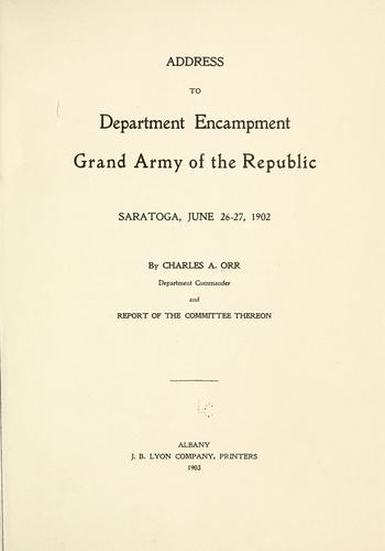 Address to department encampment Grand army of the republic by Charles Alvin Orr
