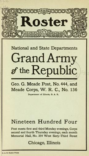 Roster by Grand army of the republic. Dept. of Illinois. Geo. G. Meade post, no. 444.