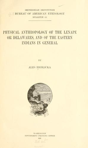 Physical anthropology of the Lenape or Delawares by Ale©♭s Hrdli©♭cka