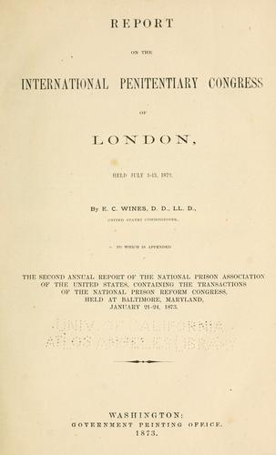 Report on the International Penitentiary Congress of London, held July 3-13, 1872 by United States. Commissioner to International Prison Congress