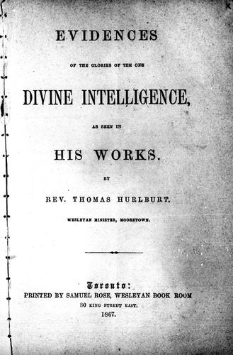 Evidences of the glories of the one divine intelligence as seen in His works by Thomas Hurlburt
