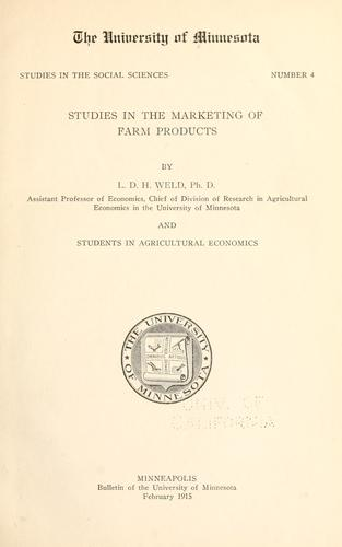 Studies in the marketing of farm products by Louis Dwight Harwell Weld