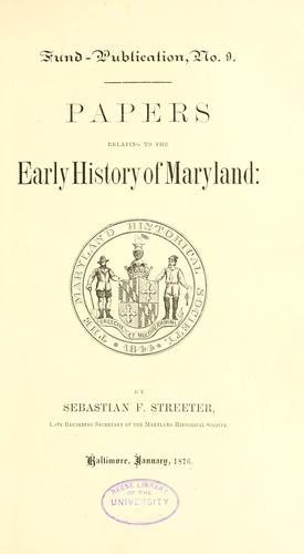 Papers relating to the early history of Maryland by Sebastian Ferris Streeter