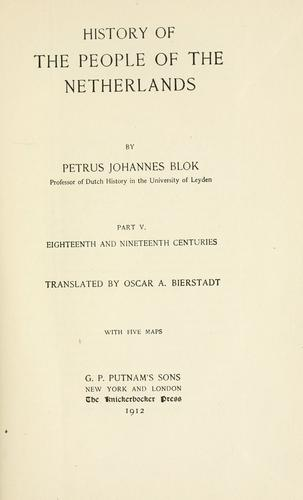 History of the people of the Netherlands by P. J. Blok