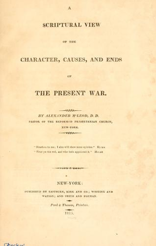 A scriptural view of the character, causes, and ends of the present war by M'Leod, Alexander
