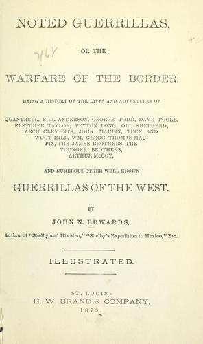 Noted guerrillas, or The warfare of the border.