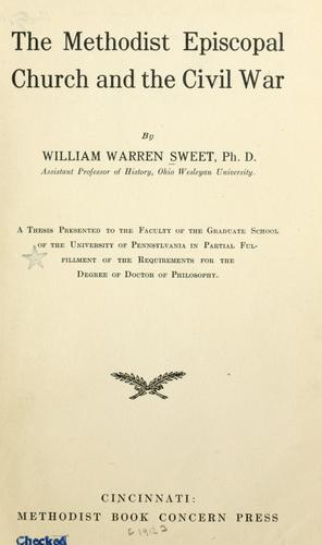The Methodist Episcopal church and the civil war by Sweet, William Warren
