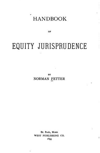 Handbook of equity jurisprudence by Norman Fetter