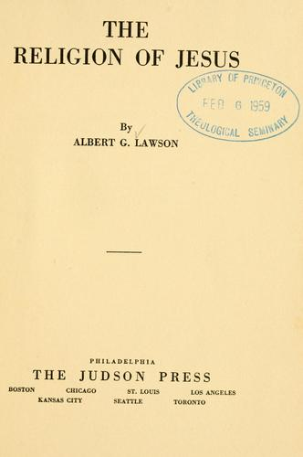 The religion of Jesus by Lawson, Albert G.