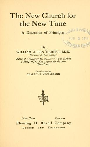 The new church for the new time by William Allen Harper