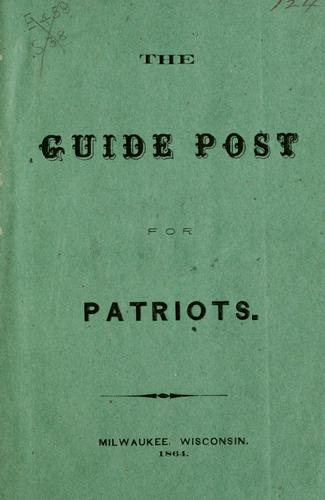 The guide post for patriots by George Schmidt