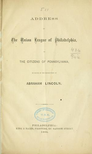 Address by the Union league of Philadelphia by Union League of Philadelphia