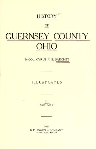 History of Guernsey County, Ohio by Cyrus P. B. Sarchet