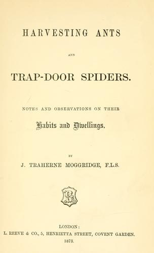 Harvesting ants and trap-door spiders by Moggridge, J. Traherne