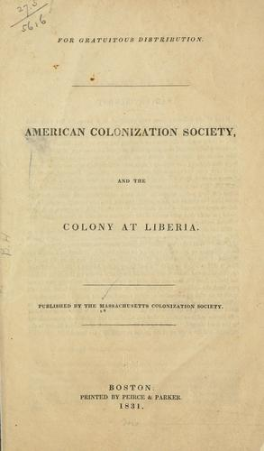 American colonization society, and the colony at Liberia by Massachusetts colonization society