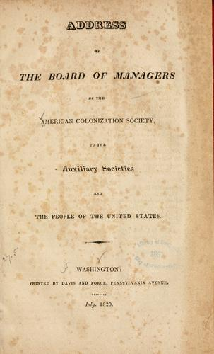 Address of the Board of managers of the American colonization society to its auxiliary societies by American colonization society. Board of managers