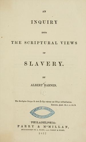 An inquiry into the Scriptural views of slavery.