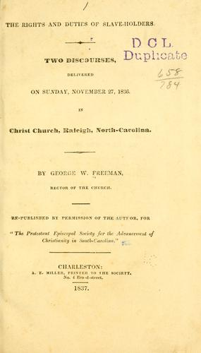 The rights and duties of slave-holders by George W. Freeman