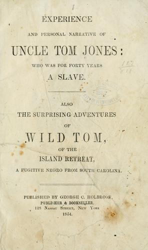 Experience and personal narrative of Uncle Tom Jones by Thomas H. Jones