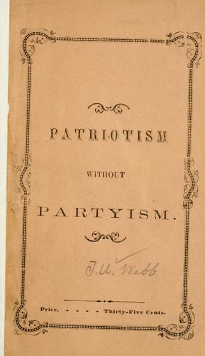 Patriotism without partyism by T. U. Webb