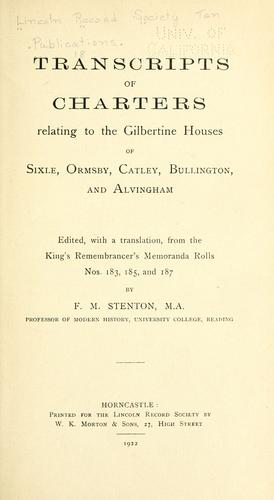 Transcripts of charters relating to the Gilbertine houses of Sixle, Ormsby, Catley, Bullington, and Alvingham by Sixhills priory.