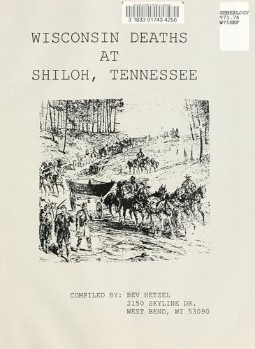 Wisconsin deaths at Shiloh, Tennessee by Bev Hetzel
