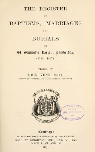 The register of baptisms, marriages and burials in St. Michael's parish, Cambridge by St. Michael's Parish (Cambridge, England)