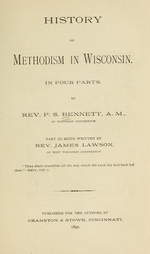 History of Methodism in Wisconsin by Bennett, P. S.