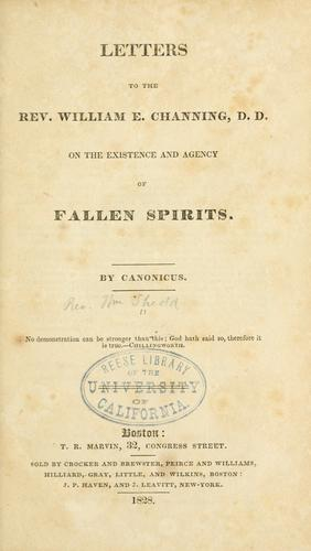 Letters to the Rev. William E. Channing, D.D., on the existence and agency of fallen spirits by Canonicus.