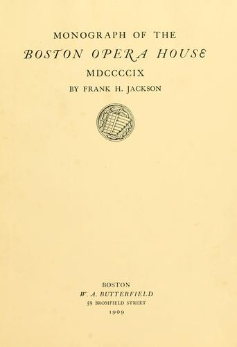 Monograph of the Boston Opera House by Frank H. Jackson
