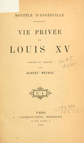 Vie priv©Øee de Louis XV by Moufle d'Angerville.