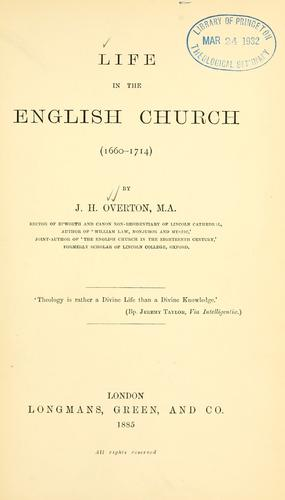Life in the English church (1660-1714) by John H. Overton