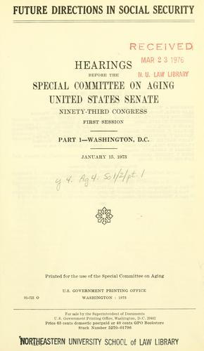 Future directions in social security by United States. Congress. Senate. Special Committee on Aging.