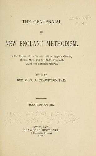 The centennial of New England Methodism by George A. Crawford