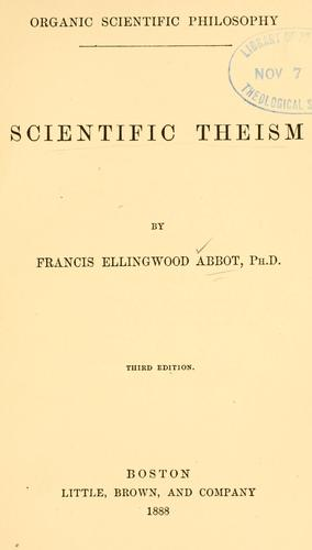 Scientific theism by Francis Ellingwood Abbot