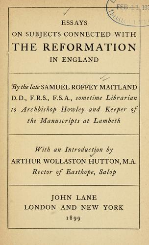 Essays on subjects connected with the reformation in England by Samuel Roffey Maitland